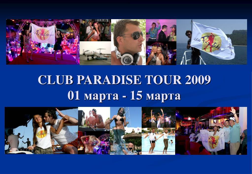 club paradise tour 200 9 01 1 5 l.