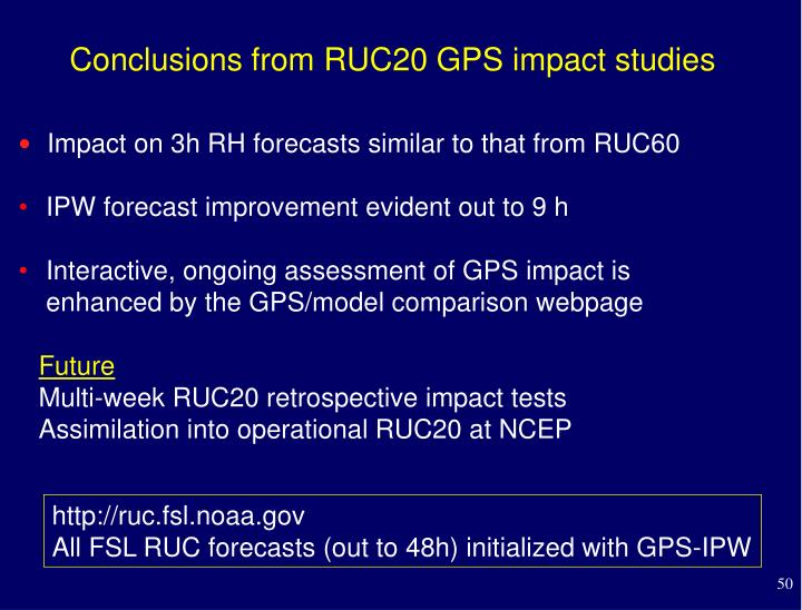 Conclusions from RUC20 GPS impact studies