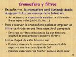 cromosfera y filtros