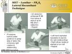 met lumbar fr l s l lateral recumbant technique29