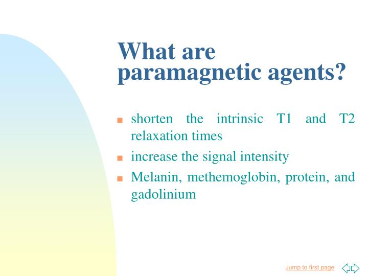 What are paramagnetic agents?