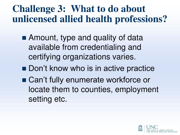 Challenge 3:  What to do about unlicensed allied health professions?