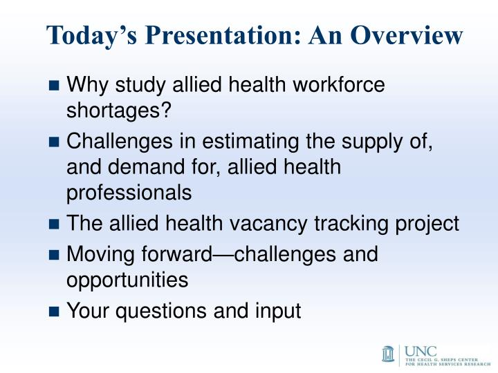 Today s presentation an overview