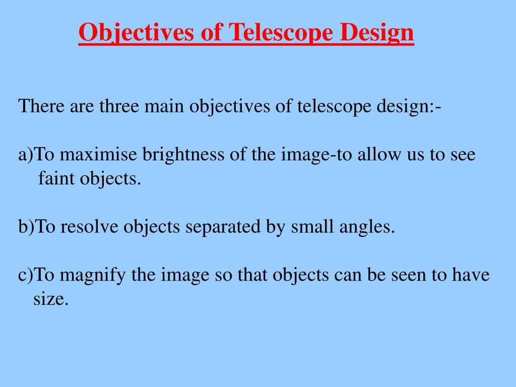 Objectives of Telescope Design