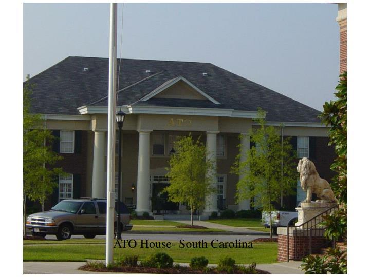 ATO House- South Carolina