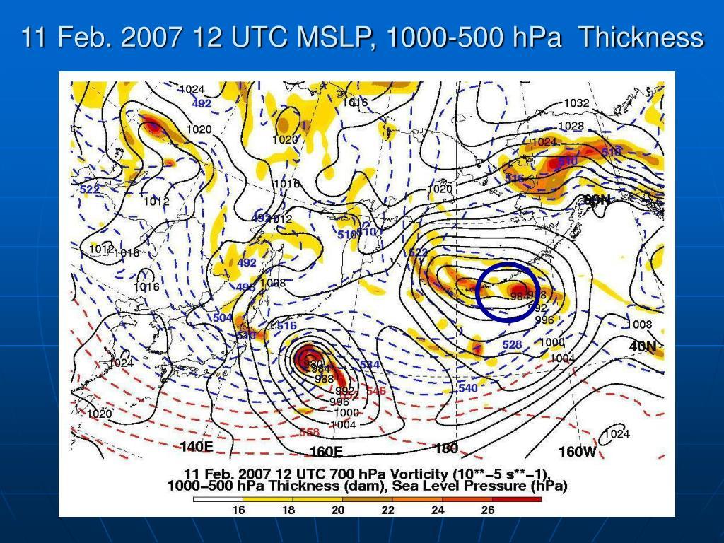 11 Feb. 2007 12 UTC MSLP, 1000-500 hPa  Thickness
