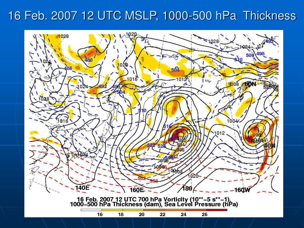 16 Feb. 2007 12 UTC MSLP, 1000-500 hPa  Thickness