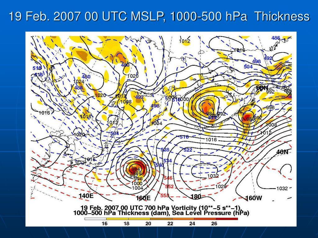 19 Feb. 2007 00 UTC MSLP, 1000-500 hPa  Thickness