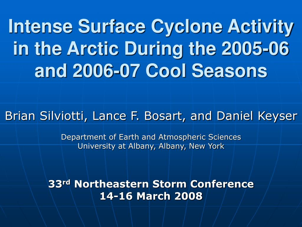intense surface cyclone activity in the arctic during the 2005 06 and 2006 07 cool seasons l.
