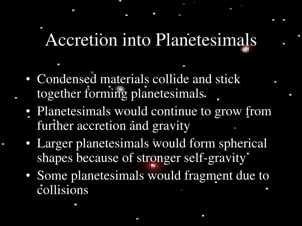 Accretion into Planetesimals