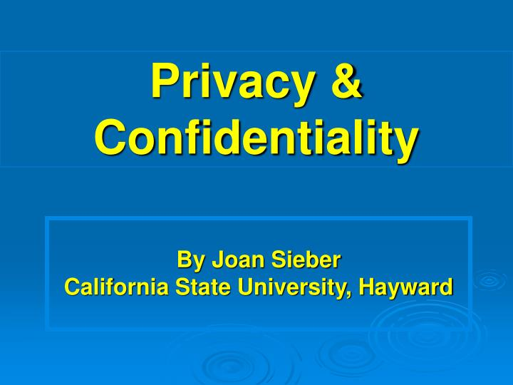 privacy confidentiality n.