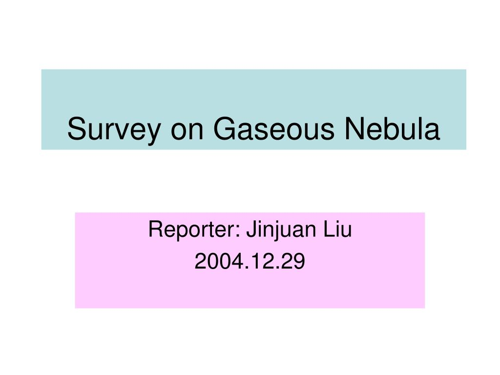 survey on gaseous nebula l.