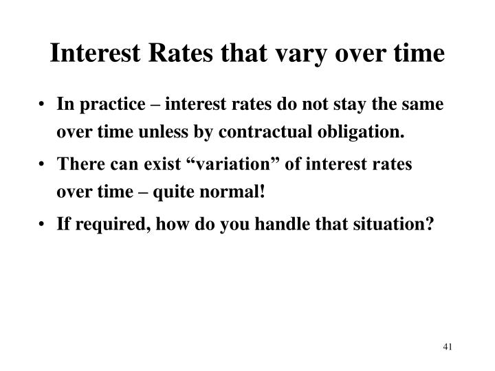 Interest Rates that vary over time