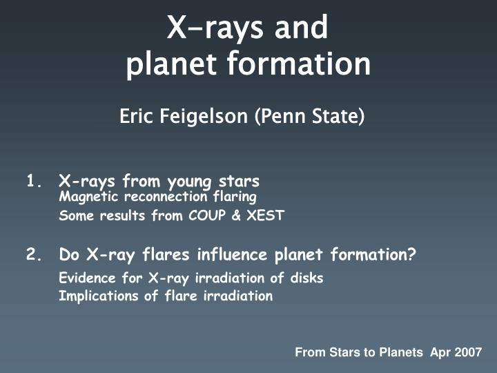 X rays and planet formation