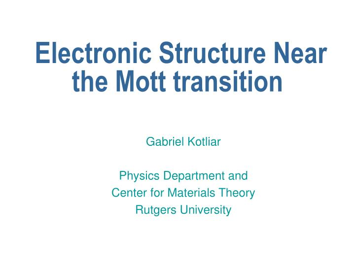 electronic structure near the mott transition n.
