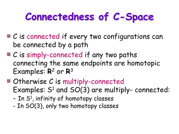Connectedness of C-Space
