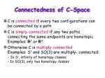 connectedness of c space