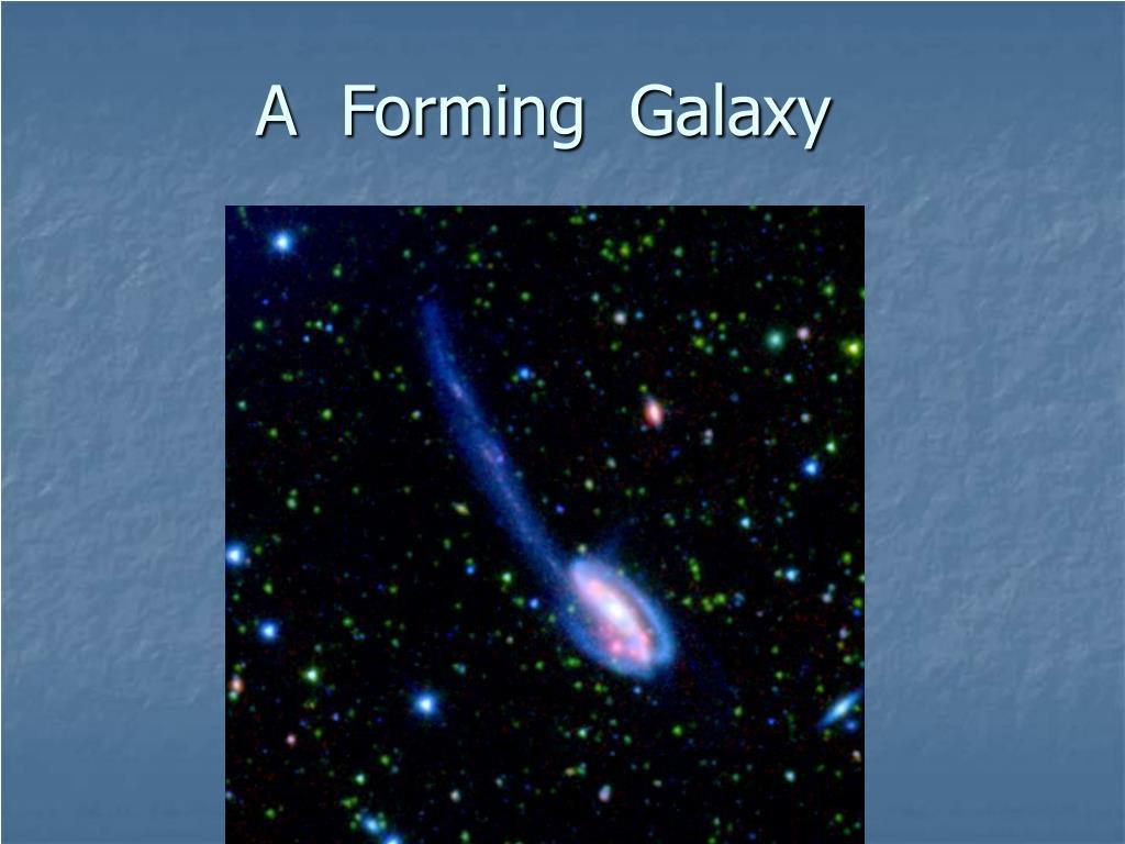 A  Forming  Galaxy