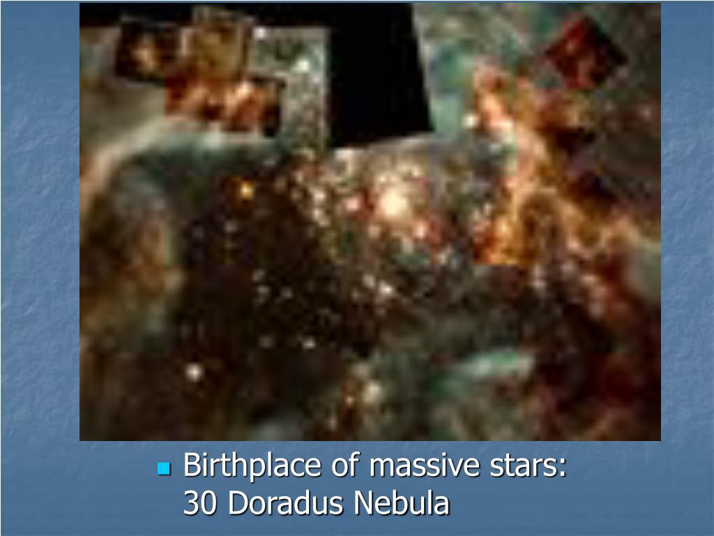 Birthplace of massive stars:  30 Doradus Nebula