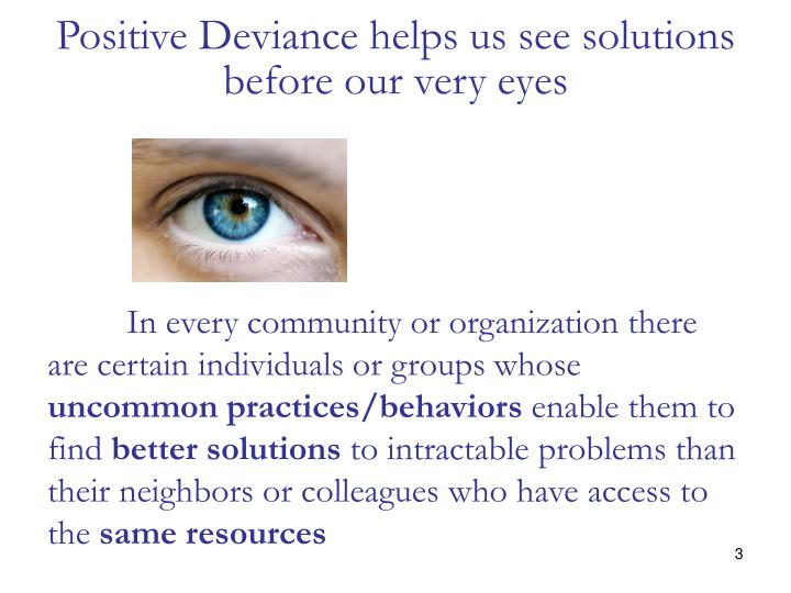 Positive deviance helps us see solutions before our very eyes