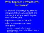 what happens if wealth w increases