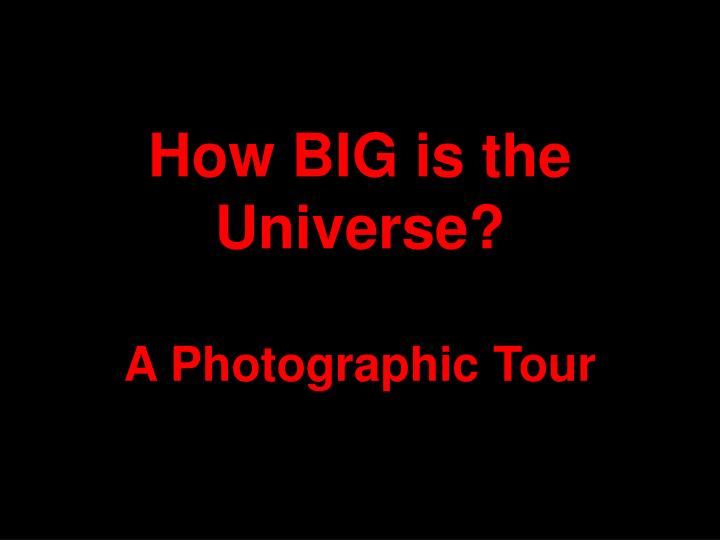 how big is the universe a photographic tour n.