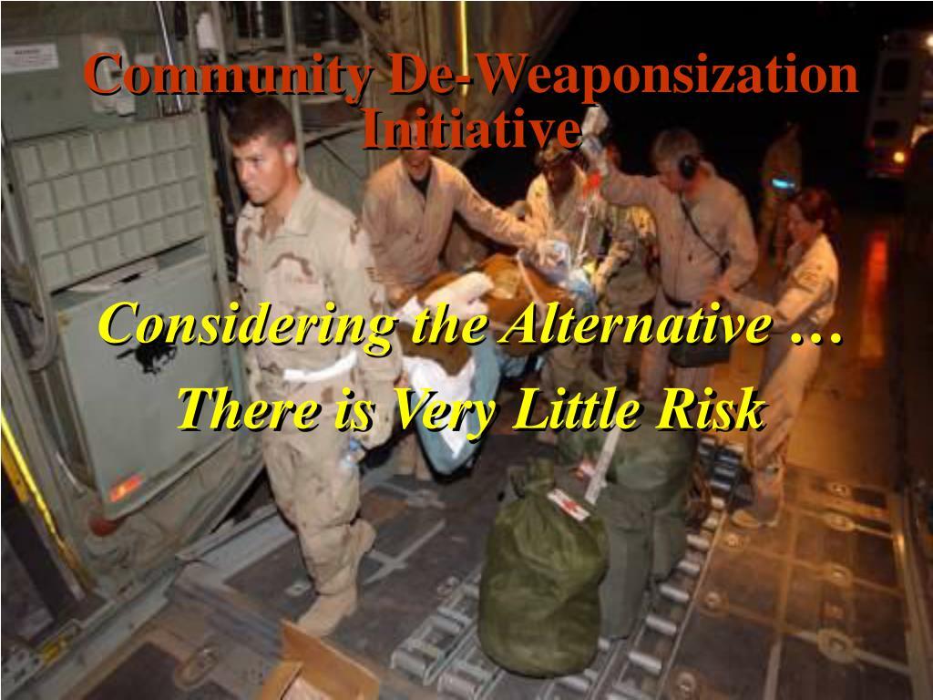 Community De-Weaponsization Initiative