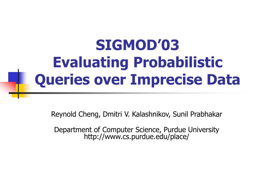 sigmod 03 evaluating probabilistic queries over imprecise data l.