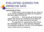 evaluating queries for imprecise data
