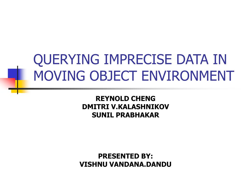 querying imprecise data in moving object environment l.