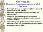 activities iii structural response analysis of well cements