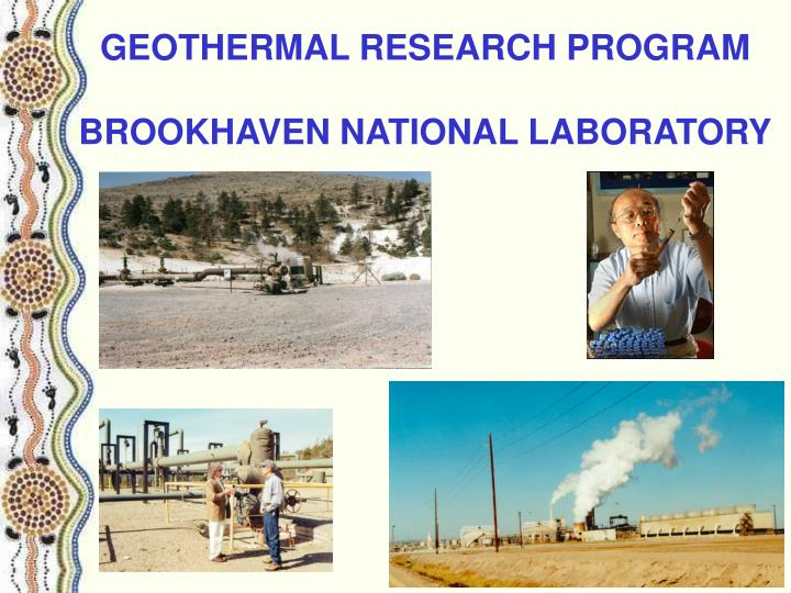 Geothermal research program brookhaven national laboratory