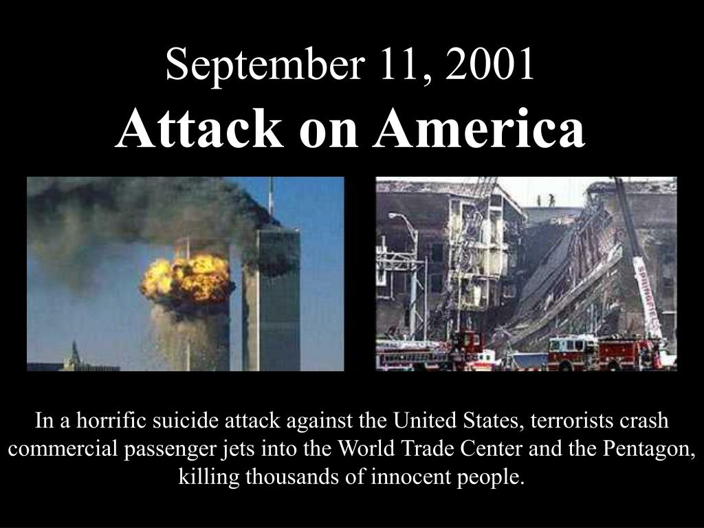 In a horrific suicide attack against the United States, terrorists crash commercial passenger jets into the World Trade Center and the Pentagon, killing thousands of innocent people.