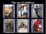 the use of children