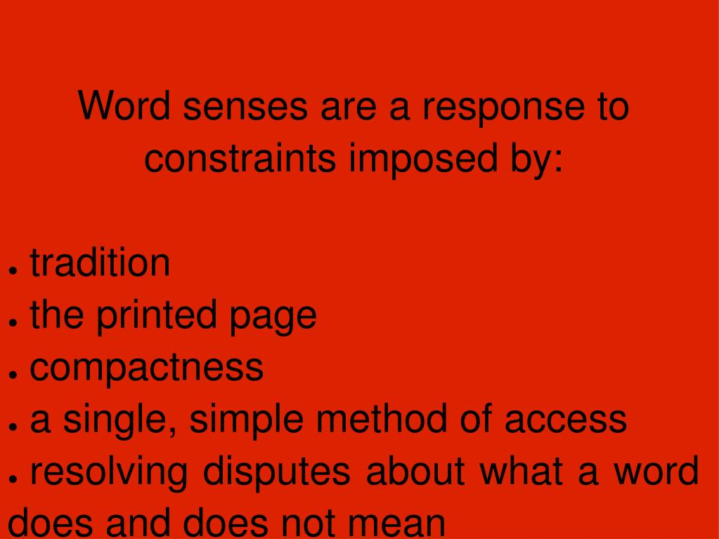 Word senses are a response to constraints imposed by: