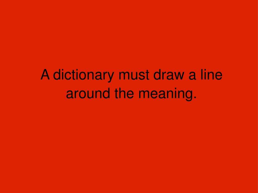 A dictionary must draw a line