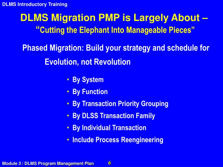 DLMS Migration PMP is Largely About –
