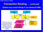 transaction routing continued