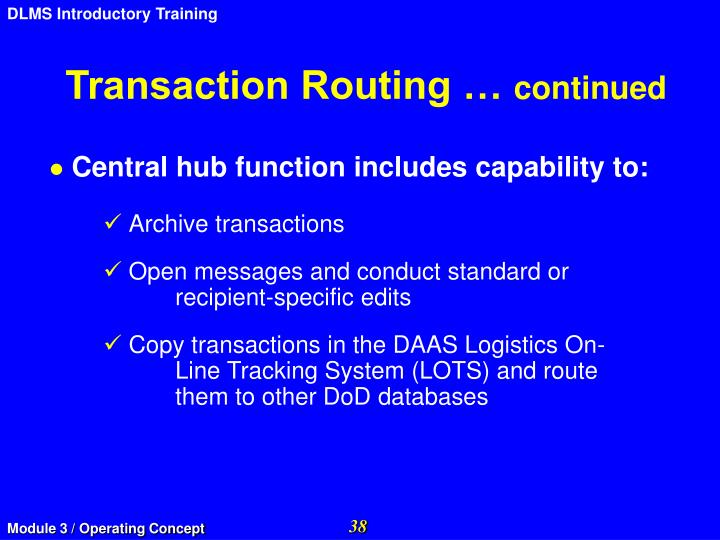 Transaction Routing …