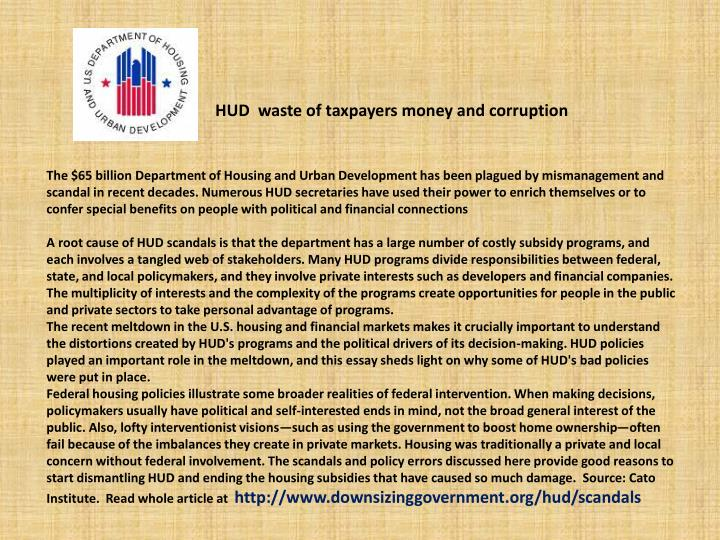HUD  waste of taxpayers money and corruption