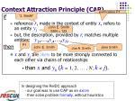 context attraction principle cap