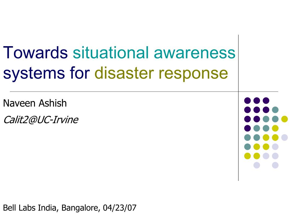 towards situational awareness systems for disaster response l.