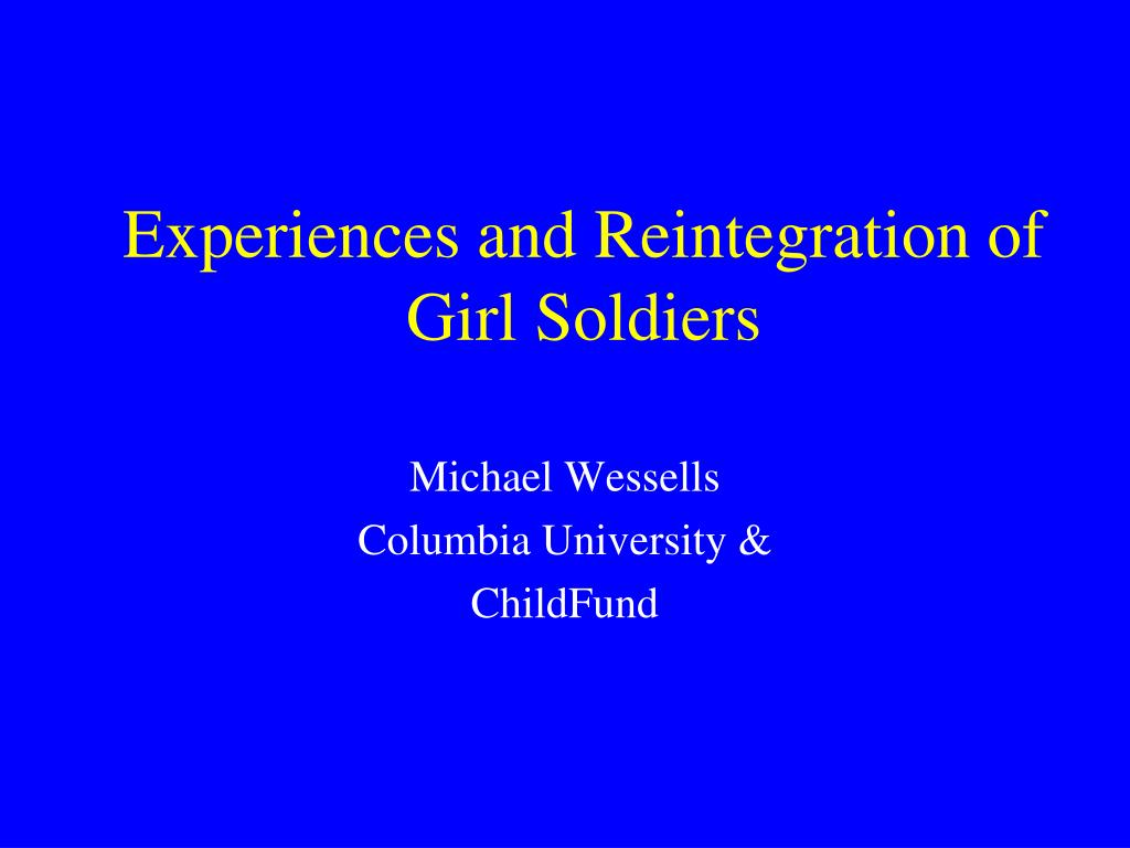 experiences and reintegration of girl soldiers l.