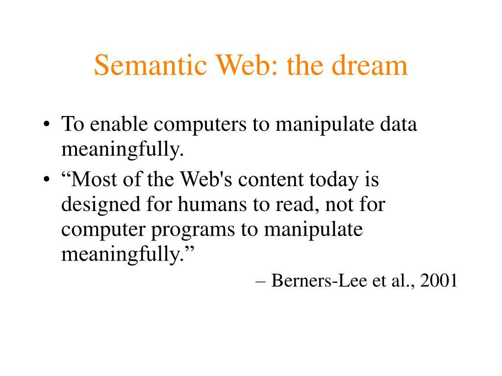 Semantic Web: the dream