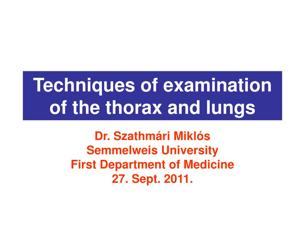 PPT - Techniques of examination of the thorax and lungs PowerPoint ...
