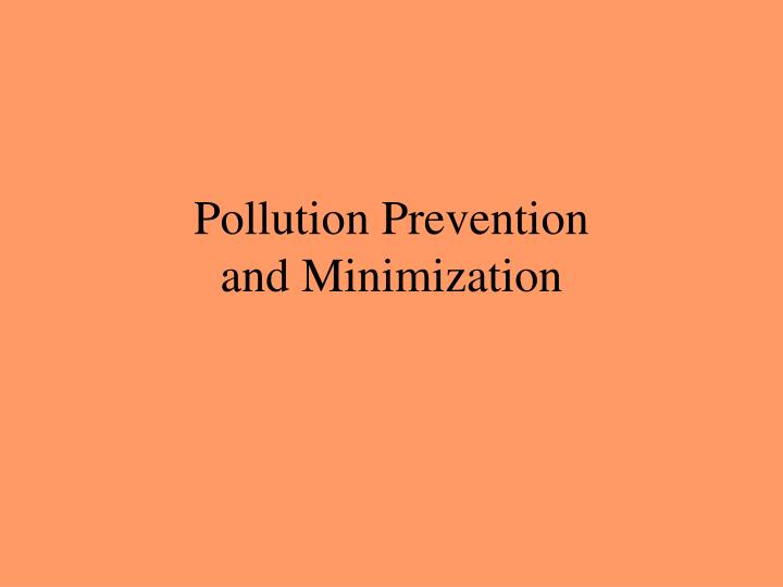 Pollution prevention and minimization