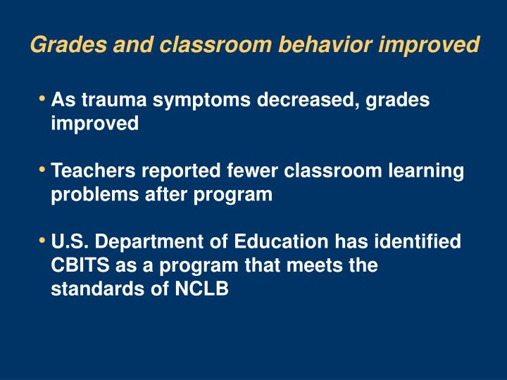 Grades and classroom behavior improved