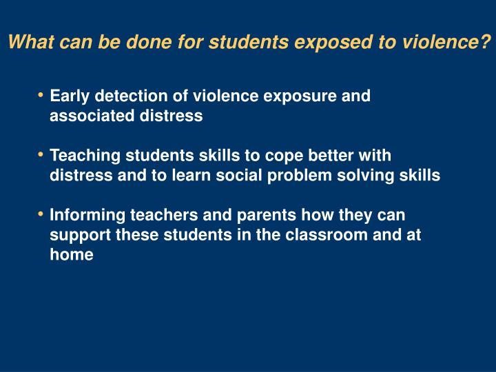 What can be done for students exposed to violence?