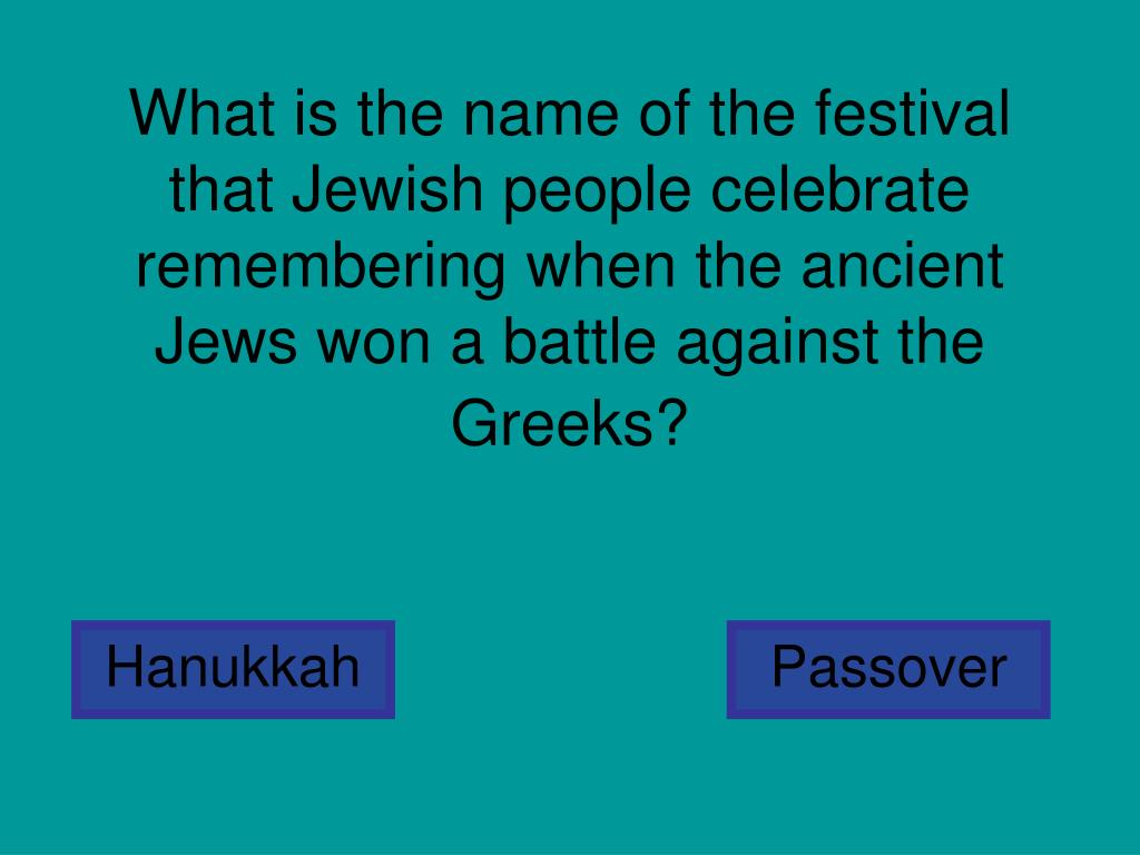 What is the name of the festival that Jewish people celebrate remembering when the ancient Jews won a battle against the Greeks?