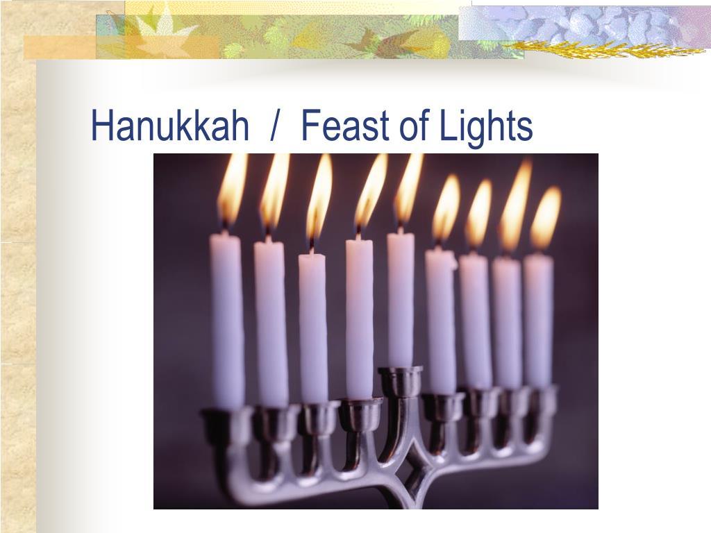 Hanukkah  /  Feast of Lights